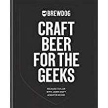 Iconic Brewdog: Craft Beer For The Geeks: The Masterclass, From Exploring Iconic Beers To Perfecting Diy Brews