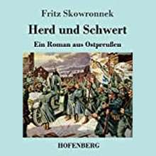 Roman Herd Und Schwert: Ein Roman Aus Ostpreußen
